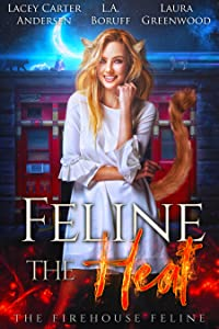 Feline The Heat (The Firehouse Feline, #1)