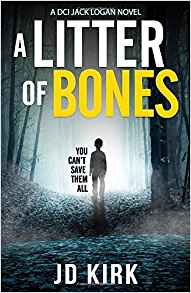 A Litter of Bones (DCI Logan Crime Thrillers, #1)