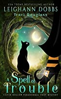 A Spell of Trouble (Silver Hollow Paranormal Cozy Mystery)