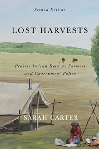 Lost Harvests: Prairie Indian Reserve Farmers and Government Policy, Second Edition