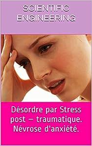 Désordre par Stress post – traumatique. Névrose d'anxiété. (La logistique. Aéronautique. Automobile. Ocio. Histoire. t. 9)