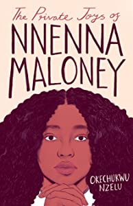 The Private Joys of Nnenna Maloney