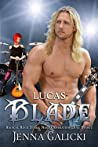 Lucas Blade (Radical Rock Stars Next Generation Duet, #1)