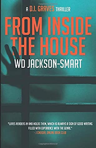 From Inside The House: a D.I. Graves Thriller (Book Two in the DI Graves Series)