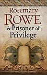 A Prisoner of Privilege (Libertus Mystery of Roman Britain #18)