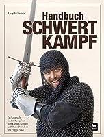 Handbuch Schwertkampfein Lehrbuch Für Den Kampf Mit Dem Langen Schwert Nach Fiore Dei Liberi Und Filippo Vadi