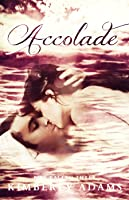 Accolade (Fire Ballad, #3)