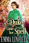 A Duke Under Her Spell