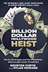 The Billion Dollar Hollywood Heist: The A-List Kingpin and the Poker Ring that Brought Down Tinseltown