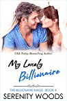 My Lonely Billionaire (The Billionaire Kings Book 4)