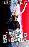 Clockwork at the Big Top