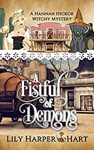 A Fistful of Demons (A Hannah Hickok Witchy Mystery, #2)