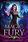 Magic Fury (Half-Blood Academy, #3)
