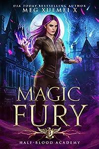 Magic Fury (Half-Blood Academy, #3)