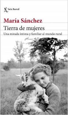 Tierra de mujeres: Una mirada íntima y familiar al mundo rural ebook review