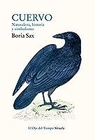 Cuervo. Naturaleza, historia y simbolismo (El Ojo del Tiempo nº 108)