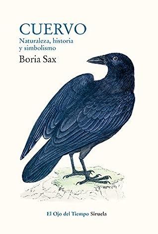 Cuervo. Naturaleza, historia y simbolismo by Boria Sax