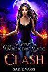 Clash (Academy of Unpredictable Magic, #6)