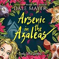 Arsenic in the Azaleas (Lovely Lethal Gardens #1)