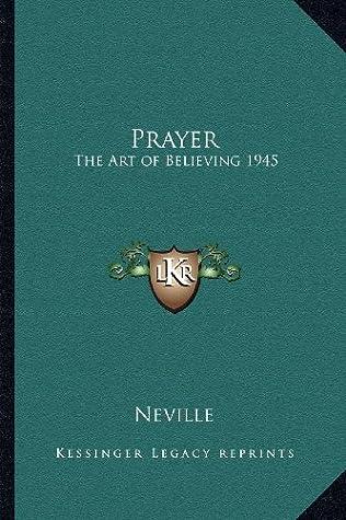 Prayer: The Art of Believing 1945
