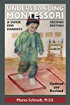 Understanding Montessori: A Guide for Parents: Second Edition