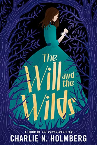 The Will and the Wilds - Charlie N. Holmberg