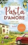 Pasta d'amore - Liebe auf Sizilianisch: Roman