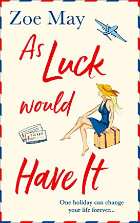 As Luck Would Have It by Zoe May