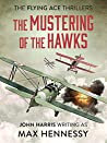 The Mustering of the Hawks (Flying Ace Thrillers, #1)