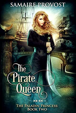 The Pirate Queen (The Paladin Princess Book 2)