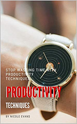 Productivity Techniques: Stop Wasting Time with Productivity Techniques