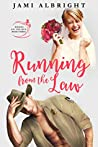 Running From the Law (Brides on the Run, #3)
