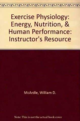 Exercise Physiology Energy Nutrition Human Performance Instructor S Resource By William D Mcardle