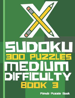 X Sudoku - 300 Puzzles Medium Difficulty - Book 3: Sudoku Variations - Sudoku X Puzzle Books