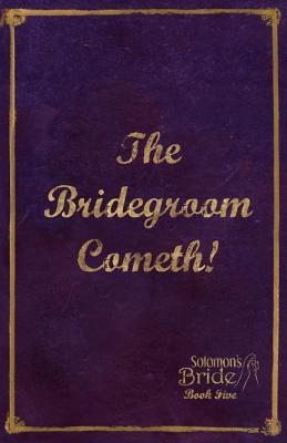 The Bridegroom Cometh!: Limited Edition