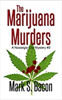 The Marijuana Murders (Nostalgia City Mysteries #3)