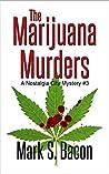 The Marijuana Murders (Nostalgia City Mysteries #3)