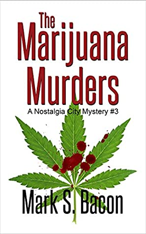 The Marijuana Murders by Mark S. Bacon