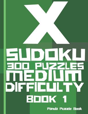 X Sudoku - 300 Puzzles Medium Difficulty - Book 1: Sudoku Variations - Sudoku X Puzzle Books
