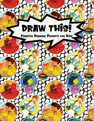 Draw This 100 Drawing Prompts For Kids Family Cartoon 6 Version 3 By Proppy Prompts