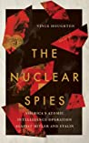 Nuclear Spies: America's Atomic Intelligence Operation Against Hitler and Stalin