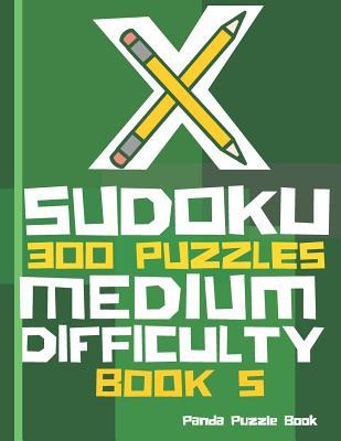 X Sudoku - 300 Puzzles Medium Difficulty - Book 5: Sudoku Variations - Sudoku X Puzzle Books