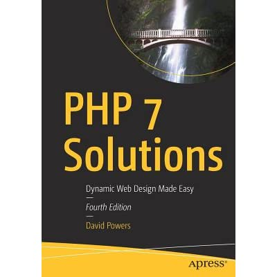 Php 7 Solutions Dynamic Web Design Made Easy By David Powers