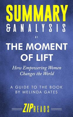 Summary & Analysis of The Moment of Lift: How Empowering Women Changes the World - A Guide to the Book by Melinda Gates
