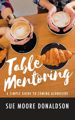 Table Mentoring: A Simple Guide to Coming Alongside