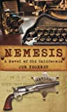Nemesis: A Novel of Old California