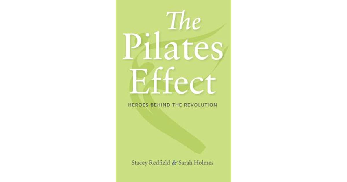 Heroes Behind the Revolution The Pilates Effect