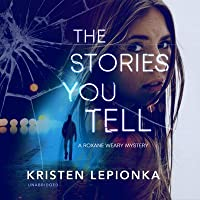The Stories You Tell (Roxane Weary, #3)