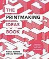 The Printmaking Ideas Book