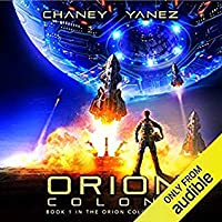Orion Colony: An Intergalactic Space Opera Adventure (Orion Colony, #1)